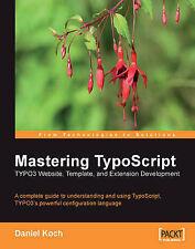 Mastering Typoscript: Typo3 Website, Template, and Extension Development.