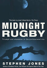 Midnight Rugby: Triumph and Shambles in the Professional Era, Stephen Jones