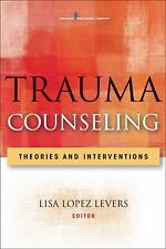 Trauma Counseling: Theories and Interventions by Lisa Lopez Levers Paperback
