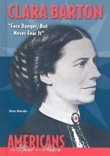 Clara Barton: Face Danger, But Never Fear It (Americans: The Spirit of a Nation)