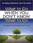 What to Do When You Don't Know What to Do : 8 Principles for Finding God's Way b