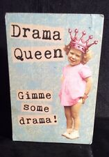 Primitives By Kathy Box Sign: Drama Queen Gimme Some Drama