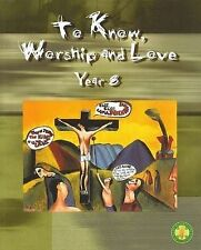 'To Know Worship and Love: Year 8' by Peter Elliot