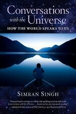 Conversations with the Universe : How the World Speaks to Us by Simran Singh...