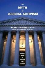 The Myth of Judicial Activism: Making Sense of Supreme Court Decisions Roosevel