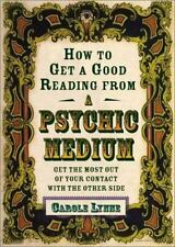 How to Get a Good Reading from a Psychic Medium: Get the Most Out of-ExLibrary