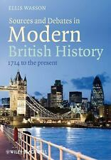 Sources and Debates in Modern British History : 1714 to the Present (2011,...