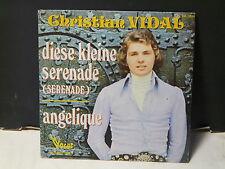 CHRISTIAN VIDAL Diese kleine serenade / Angelique 45 VB 3090