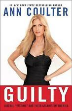 Guilty: Liberal  Victims  and Their Assault on America by Ann Coulter (Paperbac…