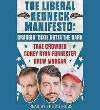The Liberal Redneck's Manifesto : Draggin' Dixie Outta the Dark by...