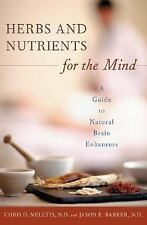 Herbs and Nutrients for the Mind: A Guide to Natural Brain Enhancers (-ExLibrary
