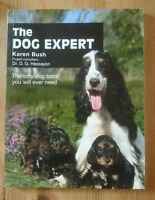 THE DOG EXPERT by Karen Bush 'The Only Dog Book You Will Ever Need'