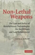 Non-Lethal Weapons: The Law and Policy of Revolutionary Technologies f-ExLibrary