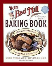 Bob's Red Mill Baking Book : 500 Recipes Featuring Good and Healthy Grains by(3)