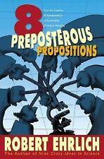 Eight Preposterous Propositions: From the Genetics of Homosexuality to the Benef