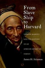 From Slave Ship to Harvard: Yarrow Mamout and the History of an-ExLibrary