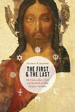 The First and the Last: The Claim of Jesus Christ and the Claims of-ExLibrary