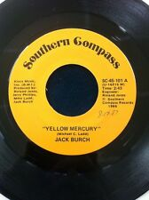 JACK BURCH - YELLOW MERCURY - SHE TURNS ME ON 45 SOUTHERN COMPASS RECORD