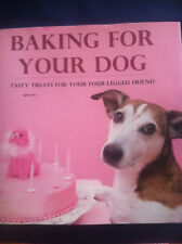 Baking for Your Dog. Tasty Treats for Your Four-Legged Friend