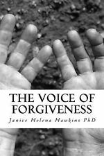 In the Silence He Speaks: The Voice of Forgiveness by Janice Hawkins (2014,...