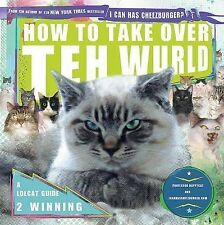 How to Take Over Teh Wurld: A LOLcat Guide 2 Winning, Icanhascheezburger Com, Pr