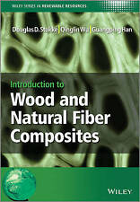 Introduction to Wood and Natural Fiber Composites by Qinglin Wu, Douglas D. Sto…