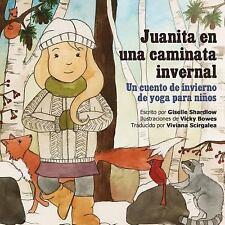Juanita en una Caminata Invernal : Un Cuento de Invierno de Yoga para Ninos...