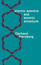 Atomic Spectra and Atomic Structure (Dover Books on Physics), Gerhard Herzberg,