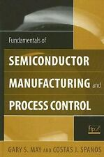 Fundamentals of Semiconductor Manufacturing and Process Control by Costas J....