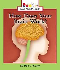 Rookie Read-About Health: How Does Your Brain Work? by Don L. Curry (2004,...