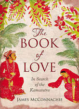 The Book of Love: In Search of the Kamasutra Kama Sutra, 1843543737, New Book