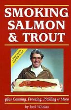 Smoking Salmon and Trout: Plus Canning, Freezing, Pickling and More-ExLibrary