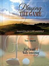 PLAYING THE GAME INSPIRATION FOR LIFE GOLF JIM SHEARD WALLY ARMSTRONG NEW HARD