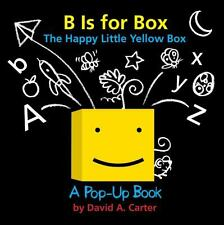 B Is for Box -- the Happy Little Yellow Box : A Pop-Up Book by David A....