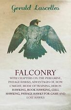 Falconry - with Chapters On : The Peregrine, Passage Hawks, Advantages of,...