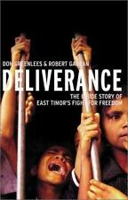 Deliverance: The Inside Story of East Timor's Fight for Freedom by Greenlees, D