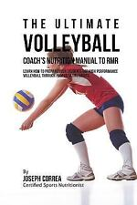 The Ultimate Volleyball Coach's Nutrition Manual to RMR : Learn How to...