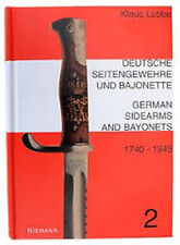 GERMAN SIDEARMS AND BAYONETS 1740 - 1945 KLAUS LUBBE
