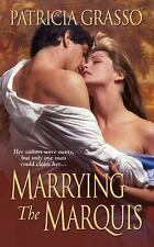 Marrying the Marquis (Flambeau Sisters) by Grasso, Patricia, Good Book