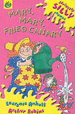 Mary, Mary, Fried Canary (Seriously Silly Rhymes),GOOD