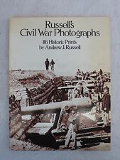 Andrew J. Russell  RUSSELL'S CIVIL WAR PHOTOGRAPHS Dover Publications c. 1982