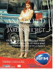 PUBLICITE ADVERTISING 125  2007  AXELLE RED en concert le tour mon jardin secret