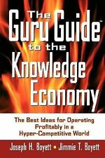 The Guru Guide to the Knowledge Economy: The Best Ideas for Operating Profitably