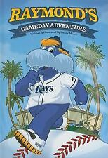 Raymond's Gameday Adventure by Danny Moore (2011, Hardcover) TAMPA BAY RAYS New