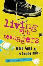 Julie Myerson Living with Teenagers: One Hell of a Bumpy Ride: It's One Hell of