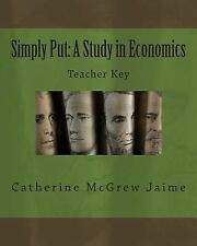 Simply Put: a Study in Economics Teacher Key by Catherine Jaime (2013,...