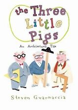 The Three Little Pigs : An Architectural Tale by Steven Guarnaccia (2010,...