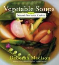 Vegetable Soups from Deborah Madison's Kitchen by Deborah Madison (2006,...