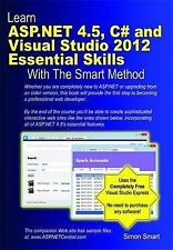 Learn ASP.NET 4.5, C# and Visual Studio 2012 Essential Skills with the Smart...