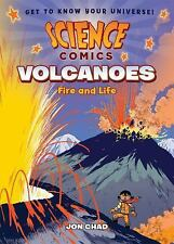 Science Comics: Science Comics: Volcanoes : Fire and Life by Jon Chad (2016,...